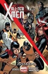 All-New X-Men T.2 Tu zostajemy